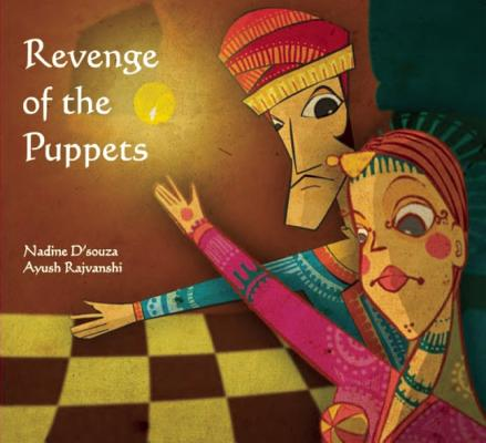 Revenge of the Puppets By D'souza, Nadine/ Rajvanshi, Ayush (ILT)